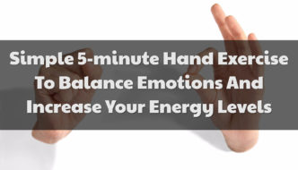 Simple 5-minute Hand Exercise To Balance Emotions And Increase Your Energy Levels